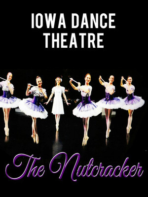 Iowa Dance Theatre: The Nutcracker at Des Monies Civic Center