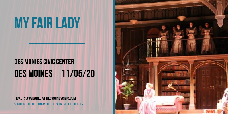 My Fair Lady [POSTPONED] at Des Monies Civic Center