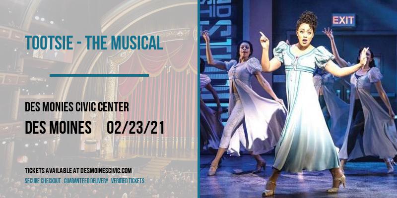 Tootsie - The Musical at Des Monies Civic Center