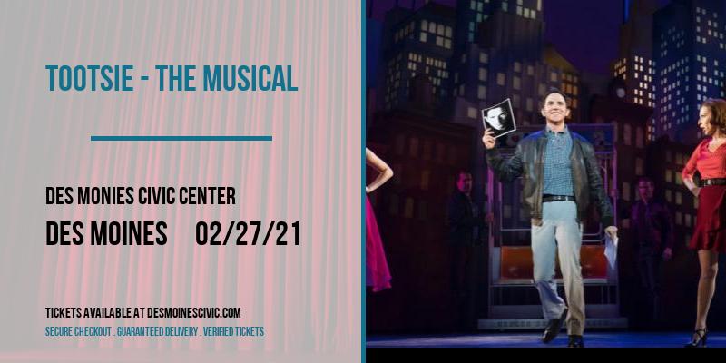 Tootsie - The Musical [POSTPONED] at Des Monies Civic Center