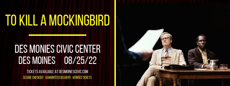 To Kill a Mockingbird at Des Monies Civic Center