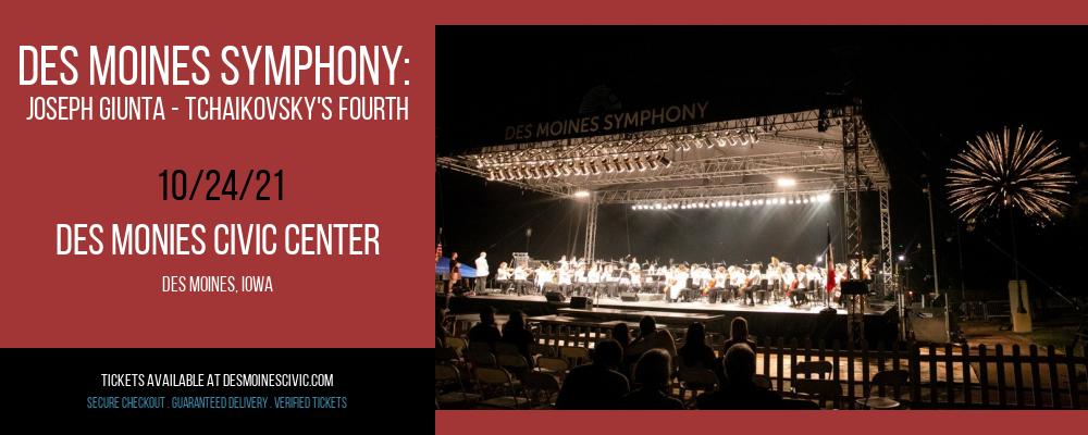 Des Moines Symphony: Joseph Giunta - Tchaikovsky's Fourth at Des Monies Civic Center