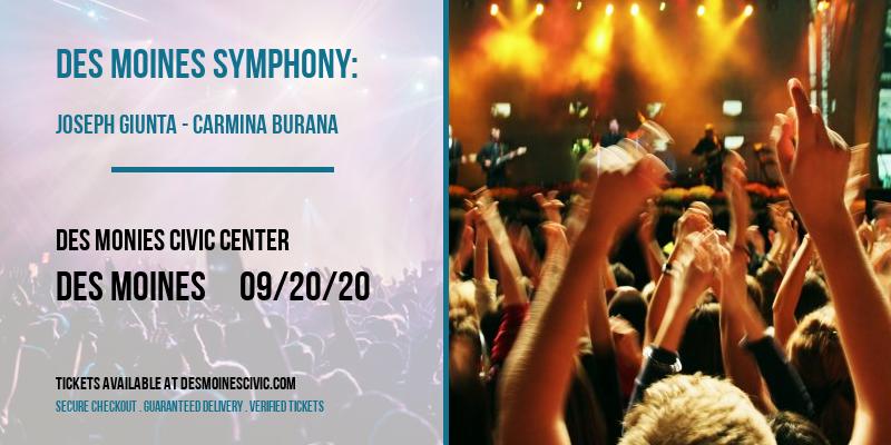 Des Moines Symphony: Joseph Giunta - Carmina Burana [POSTPONED] at Des Monies Civic Center